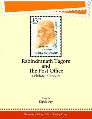 Rabindranath Tagore and The Post Office a Philatelic Tribute
