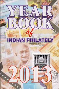 The Year Book of Indian Philately: 2013